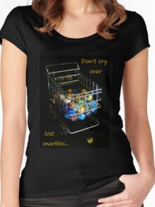 Don't cry over lost marbles... Women's Fitted Scoop T-Shirt