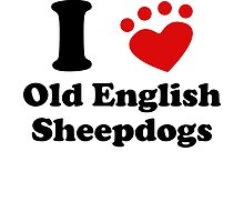 I Heart Old English Sheepdogs by kwg2200