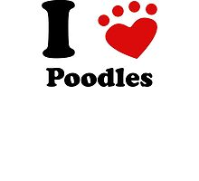 I Heart Poodles by kwg2200