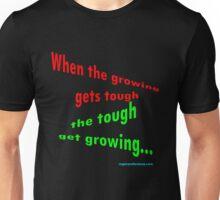 Growing tough... Unisex T-Shirt