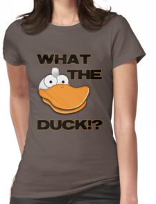 What The Duck!? Tee Womens Fitted T-Shirt