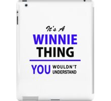 It's a WINNIE thing, you wouldn't understand !! iPad Case/Skin