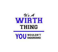 It's a WIRTH thing, you wouldn't understand !! by allnames