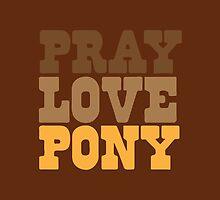 PRAY LOVE PONY by jazzydevil
