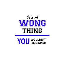 It's a WONG thing, you wouldn't understand !! by allnames