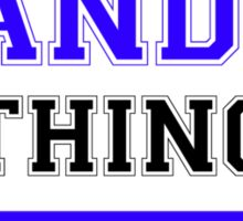 It's a XANDER thing, you wouldn't understand !! Sticker