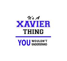 It's a XAVIER thing, you wouldn't understand !! by allnames