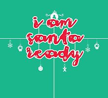i am santa ready by anunayr