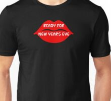 Ready for New Years Eve! Unisex T-Shirt