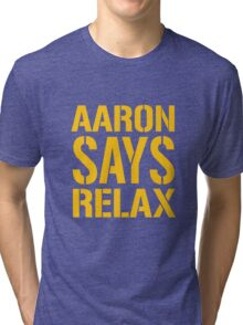 Aaron Says Relax - Green Bay Tri-blend T-Shirt