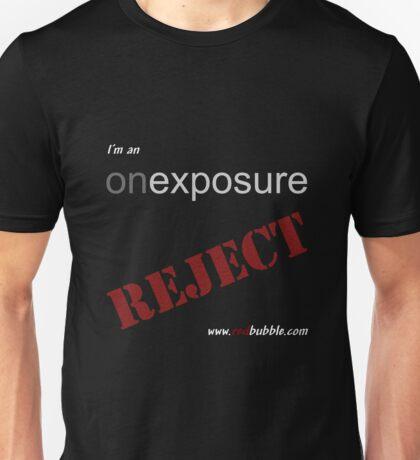 I'm An Onexposure Reject! On Black Unisex T-Shirt