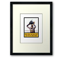 Some Days You Just Can't Get Rid Of a Bob-Omb! Framed Print