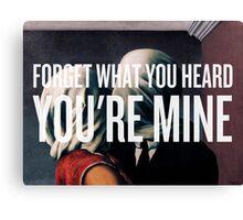 You're Mine Canvas Print