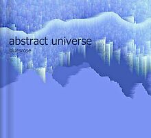 abstract universe by Bluesrose