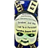 Warning- conformity causes unconsciousness! iPhone Case/Skin