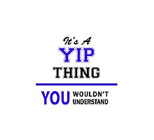 It's a YIP thing, you wouldn't understand !! by allnames