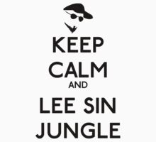 Keep calm and lee sin jungle - League of legends by GhostMind