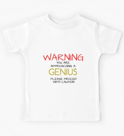 Warning GENIUS Kids Tee