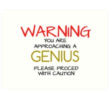 Warning GENIUS Art Print