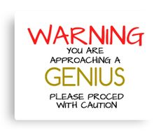 Warning GENIUS Canvas Print