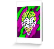 Joker  Batman - Why So Serious? Nerdy Quote Greeting Card