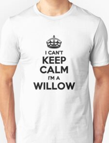 I cant keep calm Im a WILLOW T-Shirt