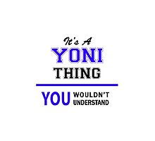 It's a YONI thing, you wouldn't understand !! by allnames