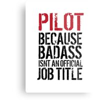 Hilarious 'Pilot because Badass Isn't an Official Job Title' Tshirt, Accessories and Gifts Metal Print
