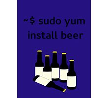 Linux sudo yum install beer Photographic Print