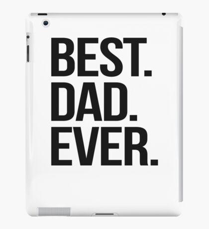 Best. Dad. Ever. iPad Case/Skin