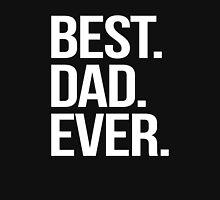 Best. Dad. Ever. Unisex T-Shirt