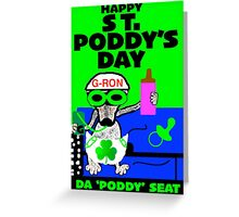 HAPPY ST. PODDY'S DAY FROM DA  'G' Greeting Card