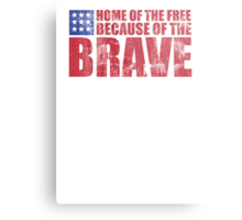 Awesome Memorial Day 'Home of the Free Because of the Brave' Tee Metal Print