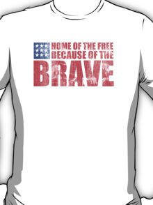 Awesome Memorial Day 'Home of the Free Because of the Brave' Tee T-Shirt