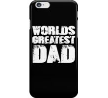 Worlds Greatest Dad iPhone Case/Skin