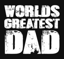 Worlds Greatest Dad by SlubberCub
