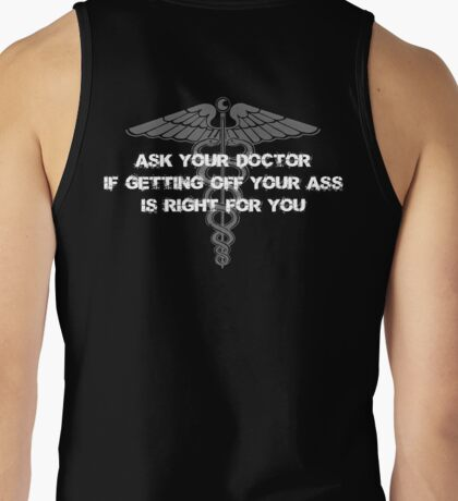 Ask your doctor if getting off your ass is right for you Tank Top