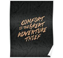 Comfort is the Great Adventure Thief Poster