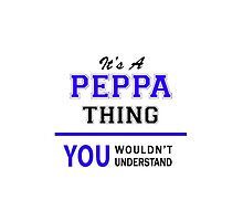 It's a PEPPA thing, you wouldn't understand !! by thestarmaker