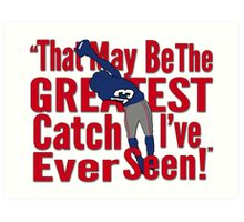 That May Be The Greatest Catch I've ever Seen Art Print