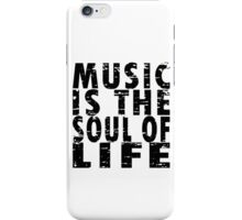 Music Is The Soul Of Life iPhone Case/Skin