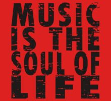 Music Is The Soul Of Life One Piece - Short Sleeve
