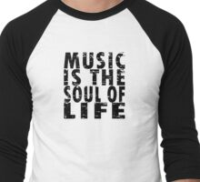 Music Is The Soul Of Life Men's Baseball ¾ T-Shirt