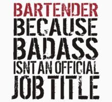 Awesome 'Bartender because Badass Isn't an Official Job Title' Tshirt, Accessories and Gifts by Albany Retro