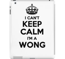 I cant keep calm Im a WONG iPad Case/Skin