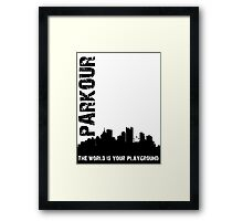 Parkour The world is your playground Framed Print
