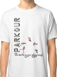 Parkour The world is your playground Classic T-Shirt