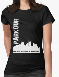 Parkour The world is your playground Womens Fitted T-Shirt