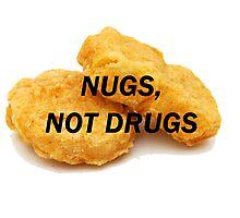 NUGS, NOT DRUGS Photographic Print
