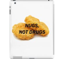 NUGS, NOT DRUGS iPad Case/Skin